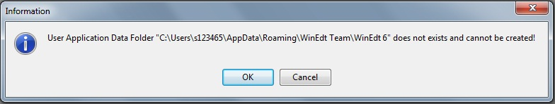 "User Application Data Folder ""C:\Users\s123465\AppData\Roaming\WinEdt Team\WinEdt 6"" does not exist and cannot be created!"